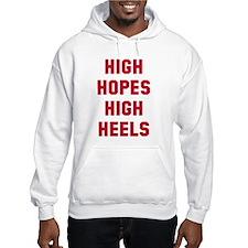 High hopes high heels Hoodie