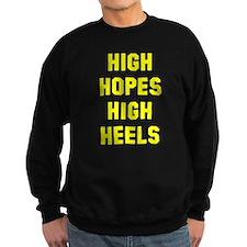 High hopes high heels Sweatshirt