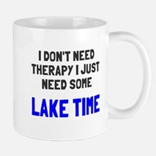 Don't need therapy lake time Mug
