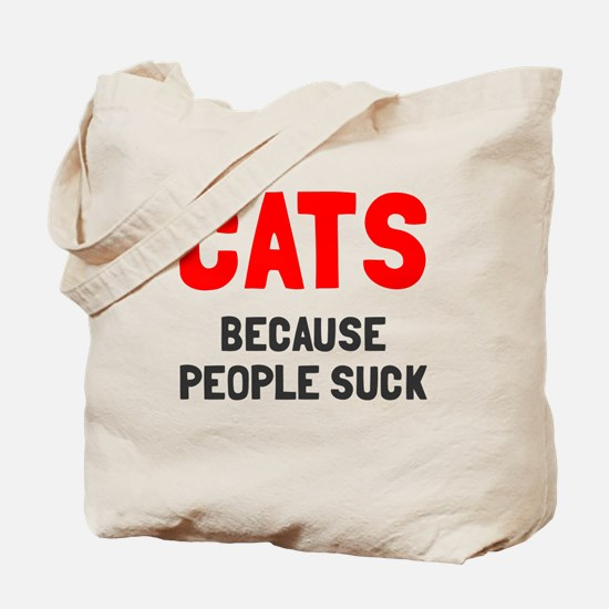 Cats because people suck Tote Bag
