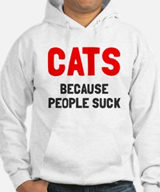 Cats because people suck Hoodie