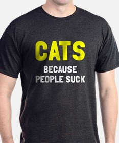Cats because people suck T-Shirt