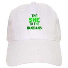 The she to the nanigans Baseball Cap