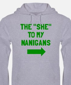 The she to my nanigans Hoodie