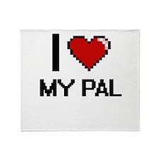 I Love My Pal Throw Blanket