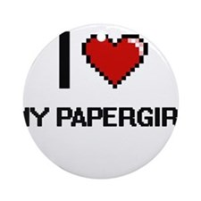 I Love My Papergirl Round Ornament