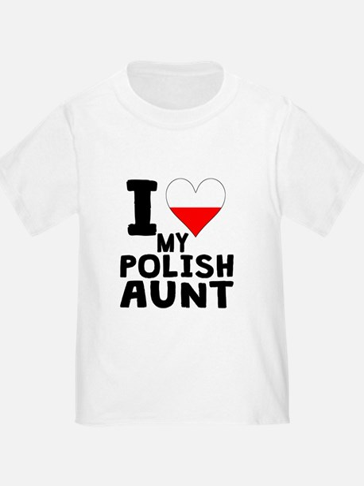 I Heart My Polish Aunt T-Shirt