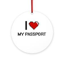 I Love My Passport Round Ornament