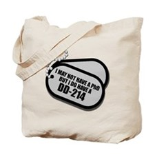I MAY NOT HAVE A PhD, BUT I DO HAVE A DD-214 Tote