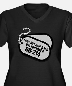 I MAY NOT HAVE A PhD, BUT I DO HAVE A DD-214 Plus