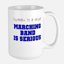 Marching Band Is Serious Large Mug