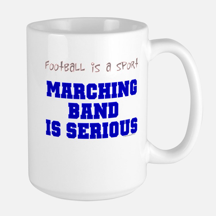 Marching Band Is Serious Mug