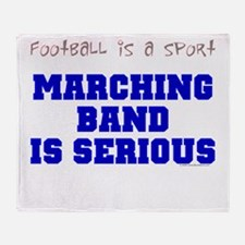 Marching Band Is Serious Throw Blanket