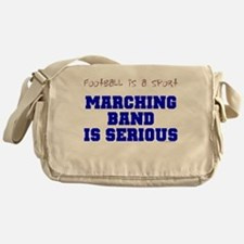 Marching Band Is Serious Messenger Bag