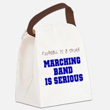 Marching Band Is Serious Canvas Lunch Bag