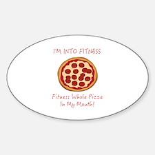 I'M INTO FITNESS, FITNESS WHOLE PIZ Sticker (Oval)