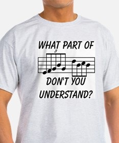 What Part Don't You Understand? T-Shirt