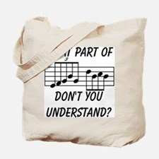 What Part Don't You Understand? Tote Bag