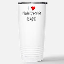 I Love Marching Band Travel Mug