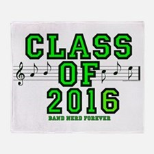 Class of 2016 - Band Nerd Forever Throw Blanket