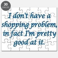 I DON'T HAVE A SHOPPING PROBLEM, IN FACT I' Puzzle