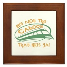 It's Not The Caboose That Kills You Framed Tile