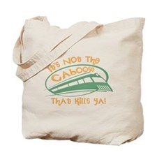It's Not The Caboose That Kills You Tote Bag