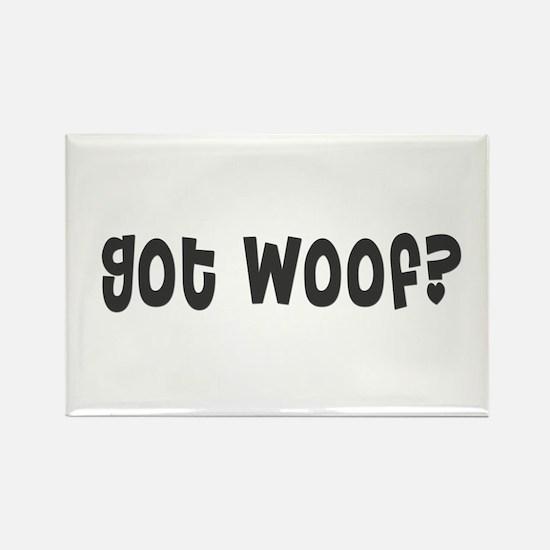 Got woof? Rectangle Magnet