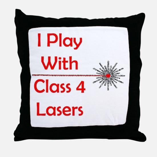 Class 4 Laser Throw Pillow