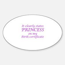 IT CLEARLY STATES PRINCESS ON MY BI Sticker (Oval)