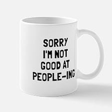Sorry not good at people-ing Mug