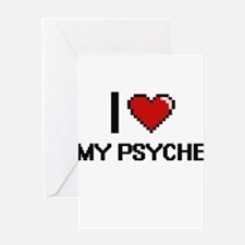 I Love My Psyche Greeting Cards