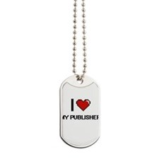 I Love My Publisher Dog Tags
