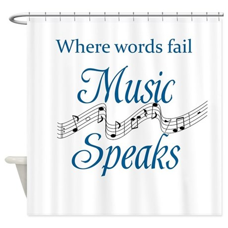 Where Words Fail Music Speaks Shower Curtain By Listing Store 10732994
