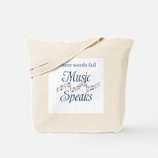 WHERE WORDS FAIL MUSIC SPEAKS Tote Bag
