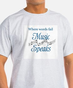 WHERE WORDS FAIL MUSIC SPEAKS T-Shirt
