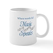 WHERE WORDS FAIL MUSIC SPEAKS Mug