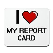 I Love My Report Card Mousepad