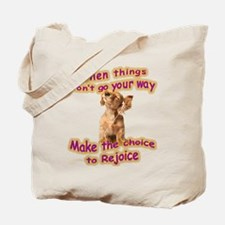 Choice to rejoice Tote Bag