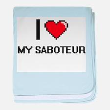 I Love My Saboteur baby blanket