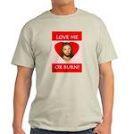 Love or Burn Ash Grey T-Shirt