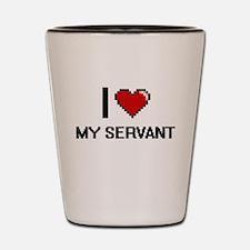 I Love My Servant Shot Glass