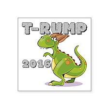 """T-Rump 2016 Square Sticker 3"""" x 3"""""""
