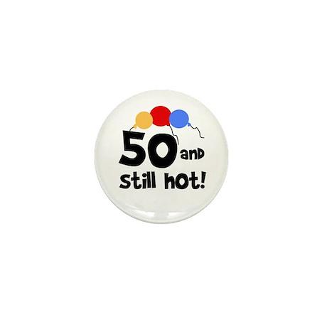 Still Hot at 50 Mini Button