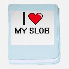 I love My Slob baby blanket