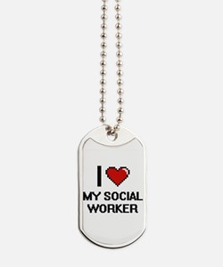 I love My Social Worker Dog Tags