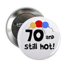 Still Hot at 70 Button