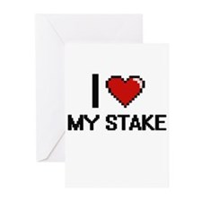 I love My Stake Greeting Cards