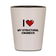 I love My Structural Engineer Shot Glass