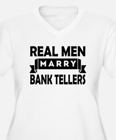 Real Men Marry Bank Tellers Plus Size T-Shirt